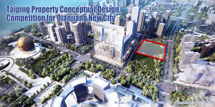Open Call: Taiping Property Announces Conceptual Design Competition for Qianjiang New City, Courtesy of Taiping Property