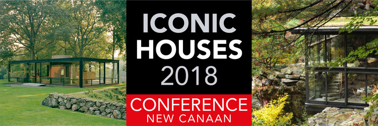 Iconic Houses Conference: Modernism on the East Coast – Philip Johnson and the Harvard Five, Depicted in banner: The Glass House (Philip Johnson) and Manitoga (Russel Wright and David Leavitt)