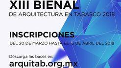 Convocatoria a todos los arquitectos residentes en el Estado de Tabasco, México a la XIII Bienal de Arquitectura Tabasqueña 2018.