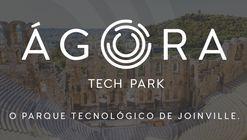 Inscrições abertas para o Concurso Ágora Tech Park em Joinville
