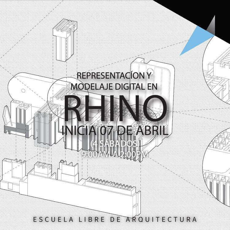 TALLER RHINO. Representación y Modelaje Digital, Escuela Libre de Arquitectura