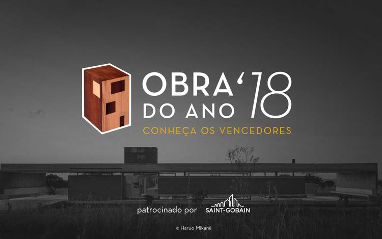 Conheça os vencedores do Prêmio Obra do Ano 2018 ArchDaily Brasil