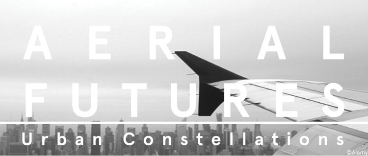AERIAL FUTURES: Urban Constellations