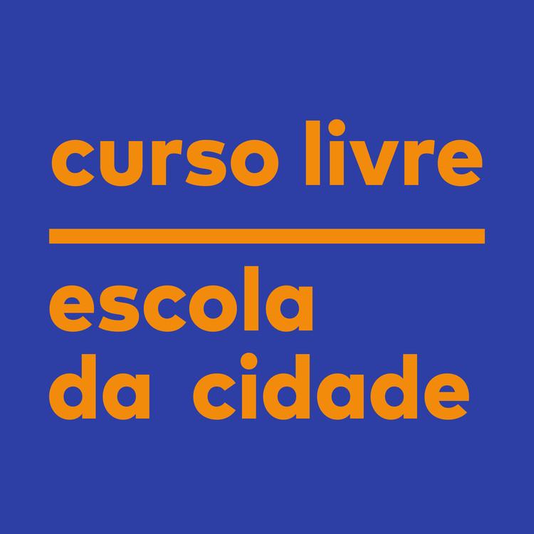 Inscrições Abertas Cursos Livres  - Escola da Cidade, Escola da Cidade abre inscrições para cursos livres no 1o Semestre 2018