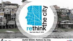 """Curso online gratuito """"Rethink the City"""" terá nova edição em maio"""