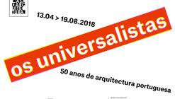 Os Universalistas – 50 Anos de Arquitectura Portuguesa
