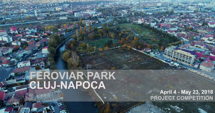 Call for entries: Revitalization and activation, Feroviar Park Cluj-Napoca , Bird view Feroviar Park, Cluj-Napoca