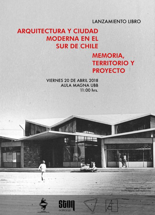 """Lanzamiento del libro """"Arquitectura y ciudad moderna en el sur de Chile. Memoria, territorio y proyecto"""", Universidad del Bío-Bío"""