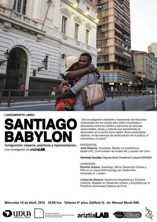 """Lanzamiento del libro """"Santiago Babylon. Inmigración: espacio, prácticas y representación"""", una investigación de ariztiaLAB, ariztiaLAB + Fotografía Angelina Dotes"""