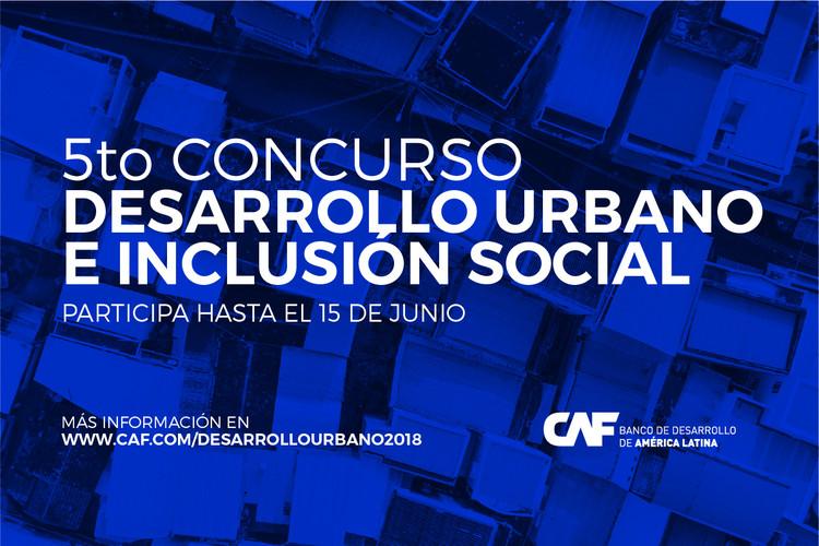 5° Concurso de Desarrollo Urbano e Inclusión Social