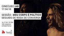CineCubo IAB: Meu corpo é político