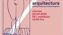 CONVERSATORIO 08: La otr(a) arquitectura. Lecturas desde una mirada de género.