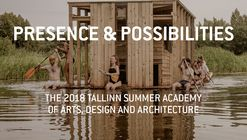 Call for applications: 2018 Tallinn Summer Academy of Art, Design and Architecture – Presence & Possibilities