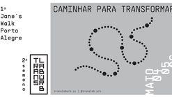 "2ª Semana TransLAB.URB ""Caminhar para Transformar"" + 1ª Jane's Walk Porto Alegre"