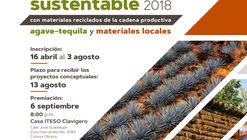 1er. Concurso internacional para el proyecto conceptual de vivienda social sustentable, con materiales reciclados de la cadena productiva agave-tequila y materiales locales.