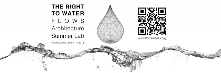 Call for Submissions: The Right to Water; Flows Architecture Summer Lab