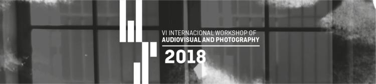 VI International Workshop of Audiovisual and Photography