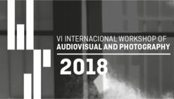 VI International Workshop of Audiovisual and Photography