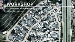 Workshop - Da maqueta a construção - A casa permanente