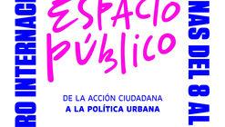 Postula al III Foro Internacional de Intervenciones Urbanas - Espacio Público: De la acción ciudadana a la política urbana