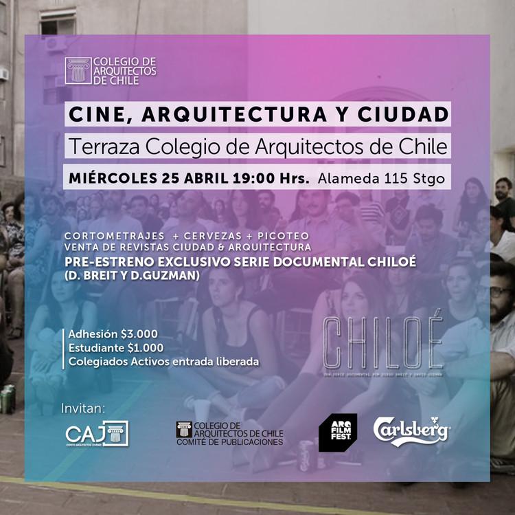 """ArqFilmFest y Colegio de Arquitectos invitan al pre estreno de """"Chiloé"""", Colegio de Arquitectos de Chile"""