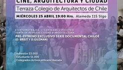 """ArqFilmFest y Colegio de Arquitectos invitan al pre estreno de """"Chiloé"""""""