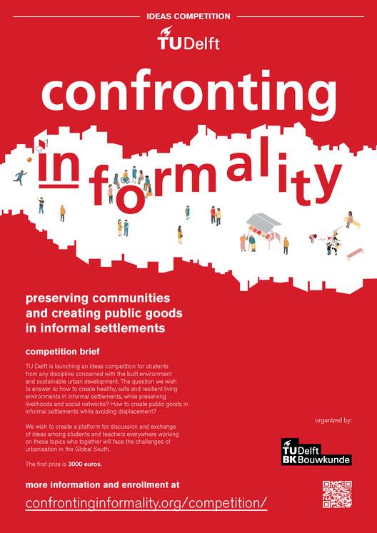 Concurso de Ideas: Confronting Informality. Preservando comunidades y creando bienes comunes en asentamientos informales, Confronting Informality Poster