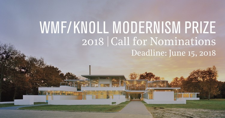 Nominations Now Open for the 2018 World Monuments Fund/Knoll Modernism Prize