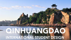Open Call: Q City Plan—Qinhuangdao International Student Design Competition