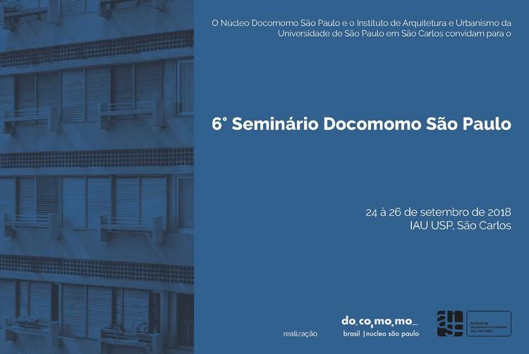 Chamada de artigos para o 6° Seminário Docomomo São Paulo - A arquitetura moderna paulista e a questão social, O Núcleo Docomomo São Paulo e o Instituto de Arquitetura e Urbanismo da Universidade de São Paulo em São Carlos convidam para participar no 6º Seminário Docomomo São Paulo, entre os dias 24 e 26 de setembro de 2018 em São Carlos.