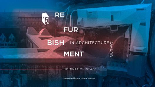 Já estão abertas as indicações para os prêmios Refurbishment in Architecture 2018 do ArchDaily!