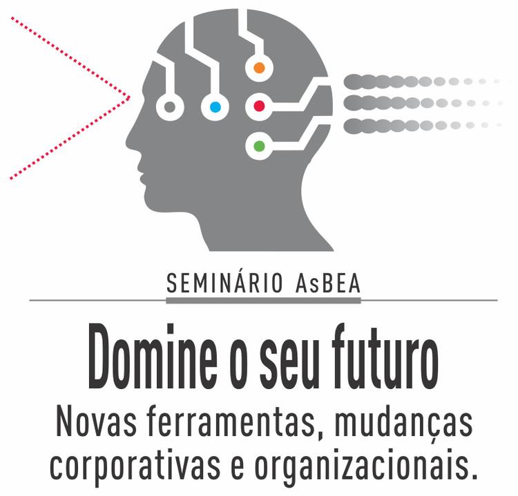 Seminário AsBEA: Novas ferramentas, mudanças corporativas e organizacionais