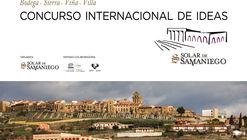Concurso Internacional de Ideas 'Solar de Samaniego, Paisaje Integrado'
