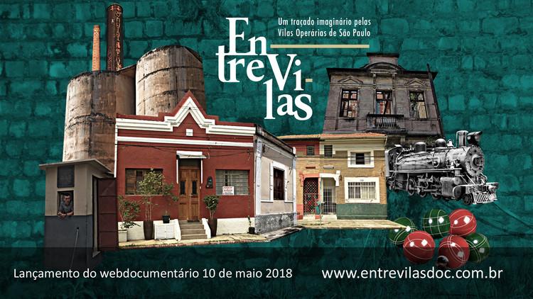 EntreVilas: Um traçado imaginário pelas vilas operárias de São Paulo., Produzido ao longo de 3 meses, EntreVilas permite ao usuário navegar pelas inúmeras camadas das vilas operárias da cidade de São Paulo, sendo o  primeiro documentário interativo a mergulhar neste contexto.