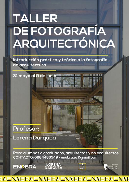 Taller de fotografía arquitectónica con Lorena Darquea, En Obra