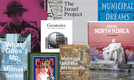 The Best Architecture Reads this Spring: 19 New Books Selected by Metropolis Magazine