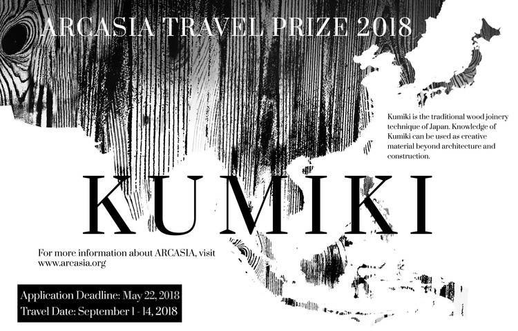 ARCASIA TRAVEL PRIZE 2018: KUMIKI, CALL FOR YOUNG ARCHITECTS: The ARCASIA Travel Prize in Architecture is the travel and research scholarship given to Young Architects of ARCASIA (40 years and under) who are members of the architect institute of their country