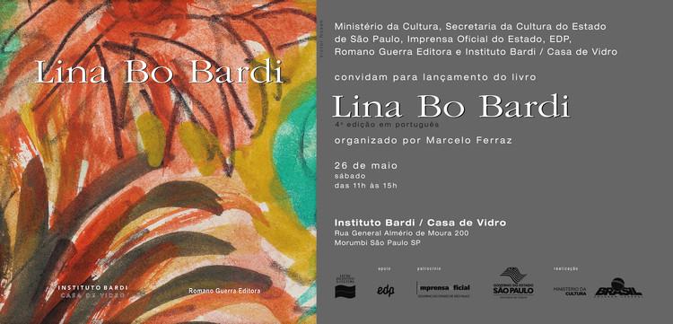 """Lançamento do livro """"Lina Bo Bardi"""", organizado por Marcelo Ferraz, Cortesia de Instituto Bardi"""