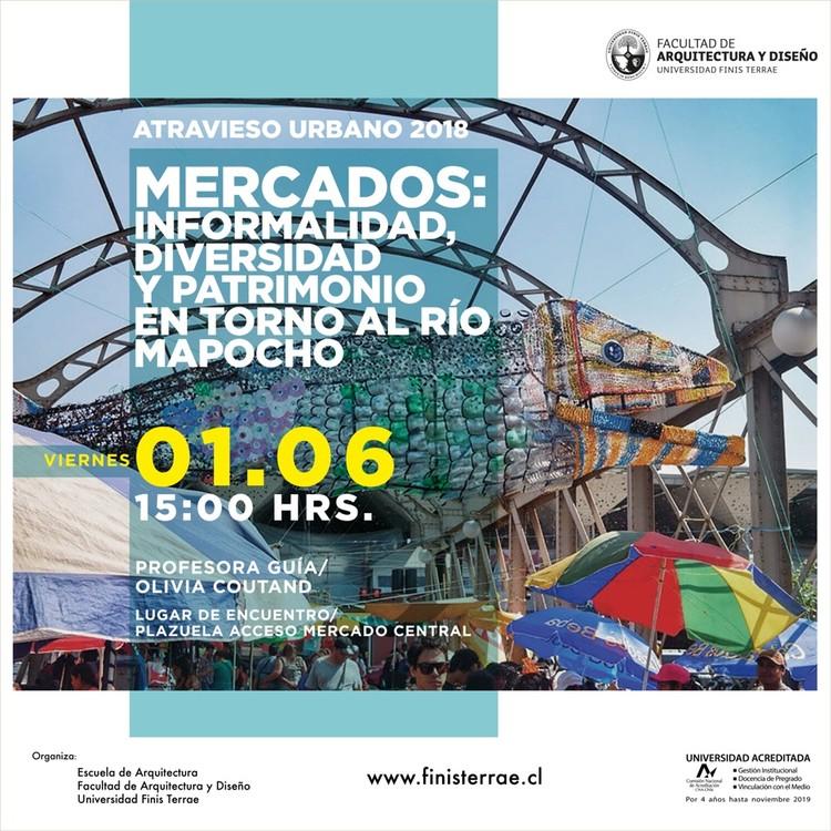 """Atravieso Urbano """"Mercados: informalidad, diversidad y patrimonio en torno al río Mapocho"""""""