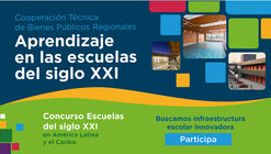 """Concurso """"Escuelas del siglo XXI en América Latina y el Caribe"""""""