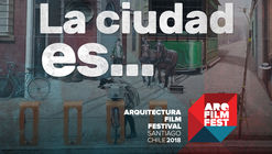 International Competition: 4th Architecture Film Festival Santiago