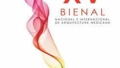 Concurso: XV Bienal Nacional e Internacional de Arquitectura Mexicana