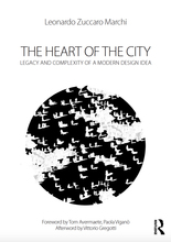 The Heart of the City. Legacy and Complexity of a Modern Design Idea.