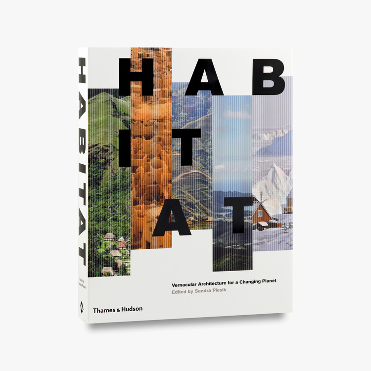 Habitat: Vernacular Architecture for a Changing Planet, Habitat: Vernacular Architecture for a Changing Planet