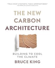 New Carbon Architecture: Building to Cool the Planet
