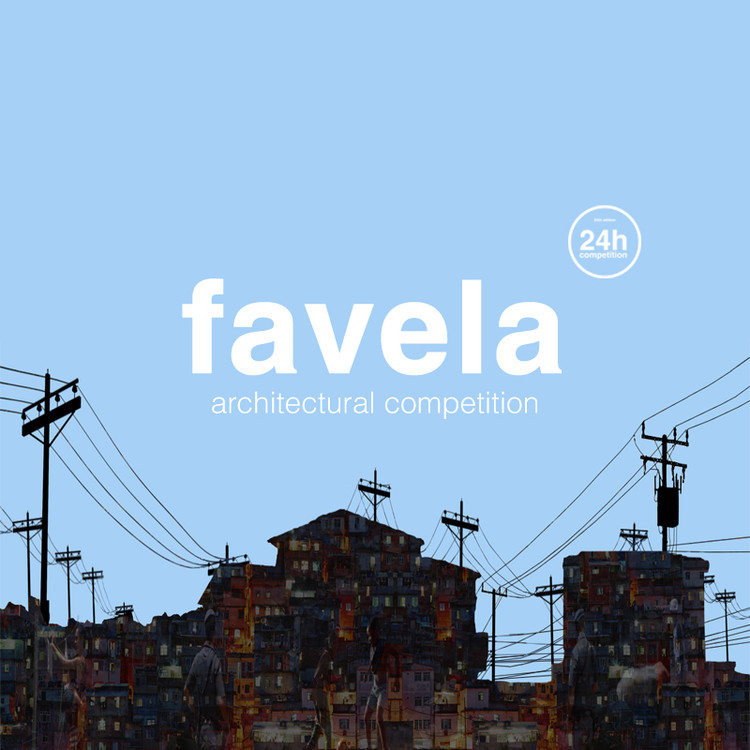 Favela: convocatoria abierta para concurso de ideas 24 horas, favela - ideas forward