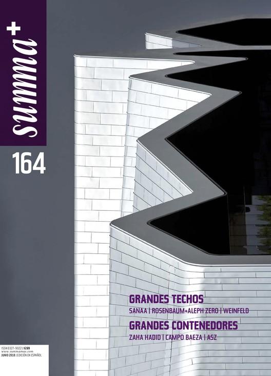 Summa+ 164 : Grandes Techos y Grandes Contenedores, Tapa Summa+ 164, Edición Junio 2018, Grandes Techos y Grandes Contenedores