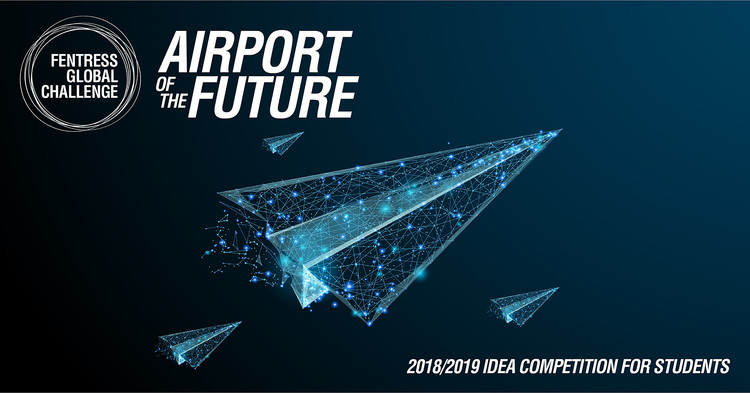 2018/19 Fentress Global Challenge: Re-Envisioning the Airport Terminal Building for the Year 2075, 2018/19 Fentress Global Challenge: Re-Envisioning the Airport Terminal Building for the Year 2075