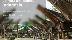 Workshop Internacional La Ruta del Bambú: viaja a Indonesia con 'Construye Identidad'
