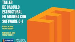 Workshop gratuito: Cálculo estructural en madera con Software C+T